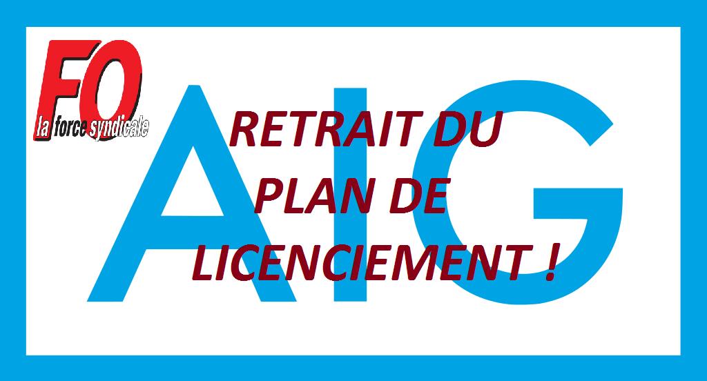 FO AIG RETRAIT DU PLAN DE LICENCIEMENT